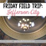 Friday Field Trip: Jefferson City
