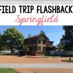 Field Trip Flashback: Springfield