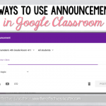 10 Ways to Use Announcements in Google Classroom