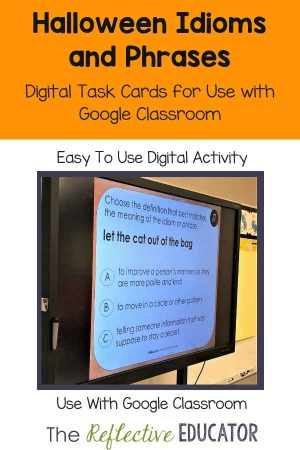 Celebrate the season with this fun, digital resource designed to help students practice idioms and phrases related to Halloween. This resource offers busy teachers a set of 24 digital task cards plus another 24 matching answer cards for use in Google Classroom! There's even a link to a self-grading version of the task cards! These digital task cards are versatile and easy to use! 3rd 4th 5th grades Homeschool #TheReflectiveEducator #halloween #idioms