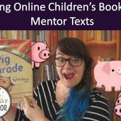 Using Online Children's Books as Mentor Texts